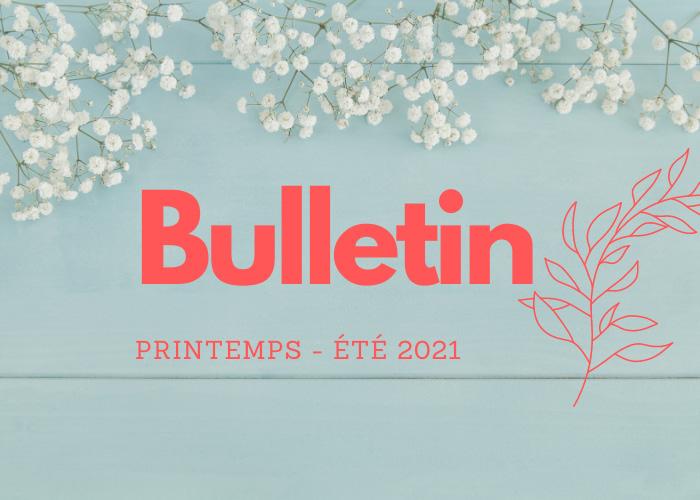 Bulletin - printemps été 2021